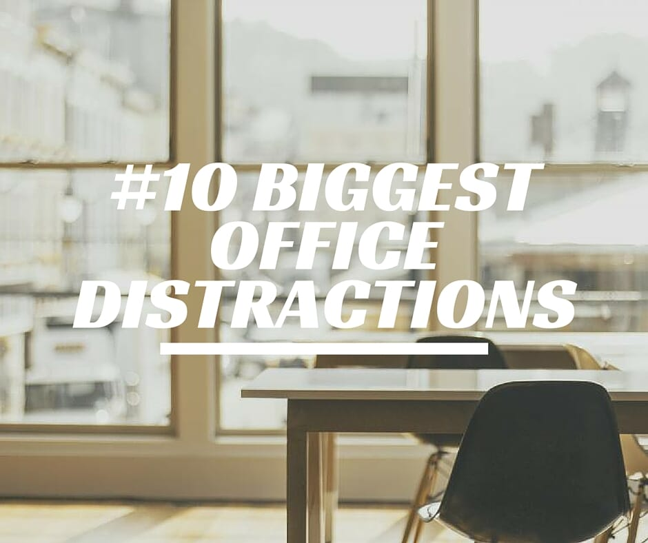 10-Biggest-Office-Distractions